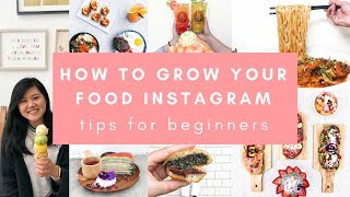 How to begin and Increase your Food Instagram in 2019 (TIPS FOR NOVICES! )