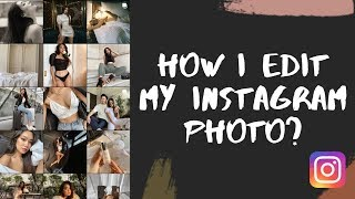 The way i edit this Instagram Photographs – Tricks and tips